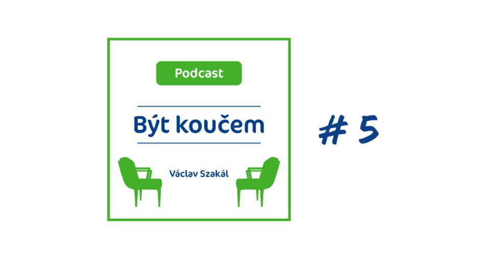 Podcast o koučinku 5. díl