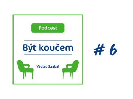 Podcast o koučinku 6. díl